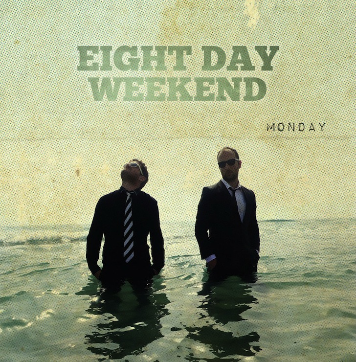 Eight Day Weekend - Monday